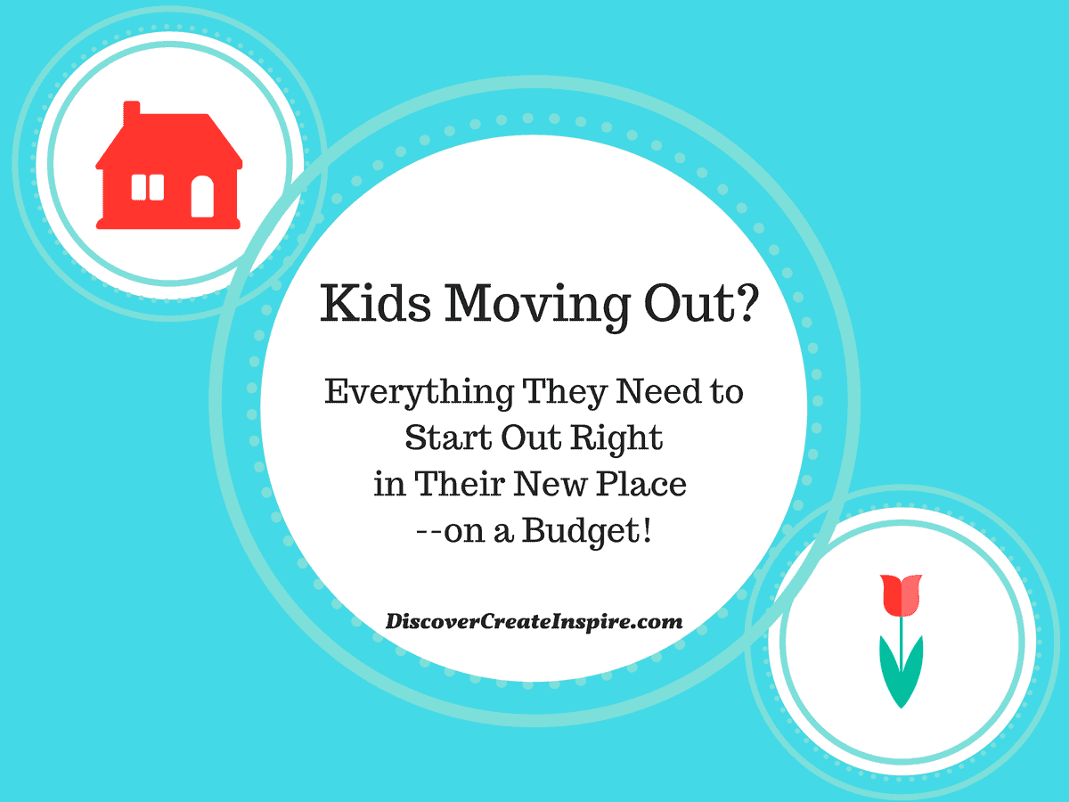 Kids Moving Out? Everything They Need on a Budget. DiscoverCreateInspire.com