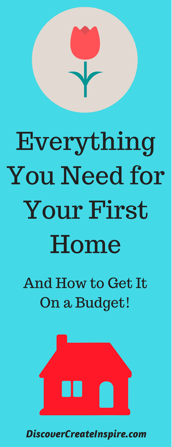 What You Need for Your First Home and How to Get it on a Budget DiscoverCreateInspire.com