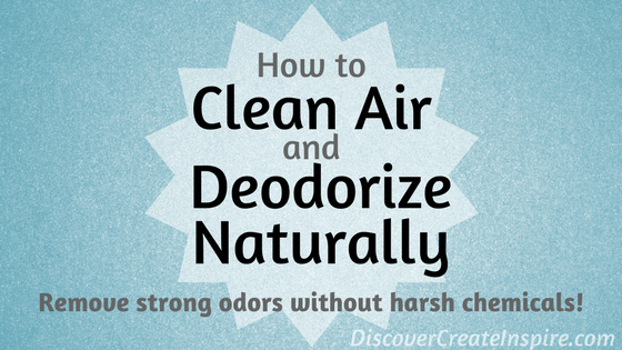 How to Remove Odors and Clean the Air in your House Naturally and Permanently