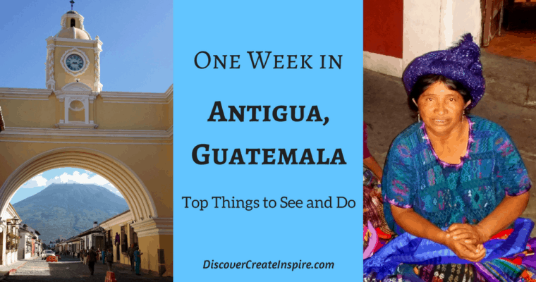 A Week in Antigua Guatemala