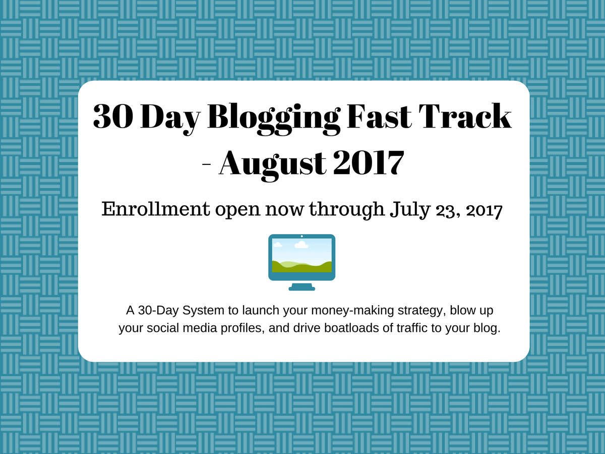 30 Day Blogging Fast Track August 2017enrollment Open