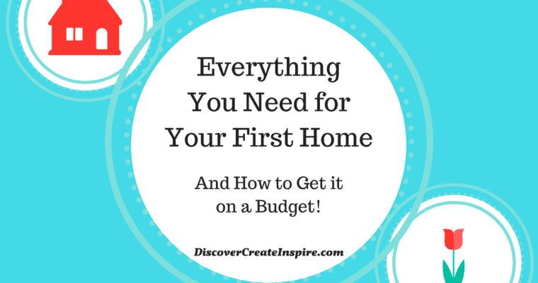 Everything You Need for Your First Home on a Budget DiscoverCreateInspire.com