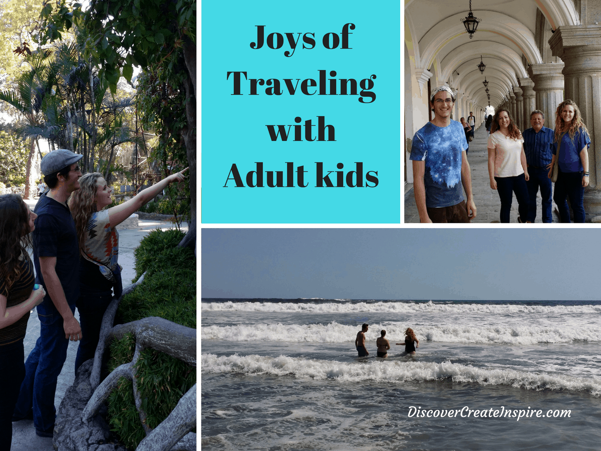 The Joys of Traveling with your adult kids. discovercreateinspire.com Family vacation to Guatemala, Reasons for Empty Nesters to travel with adult kids, Empty nester family travel