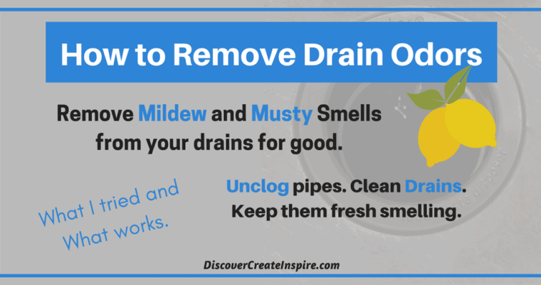 How to remove odors from drains in kitchen and bathrooms. What I tried and what works. DiscoverCreateInspire.com #housecleaning #cleaning #removeodors #removesmells #cleandrains #deodorize #unclogpipes #deodorizedrains