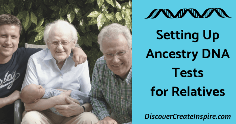 Setting Up Ancestry DNA Tests for Relatives