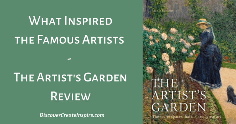 What Inspired The Famous Artists? — The Artist's Garden Review