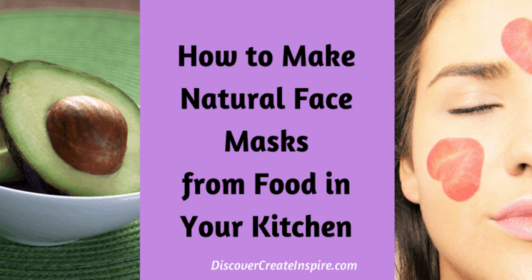 How to Make Natural Face Masks from Food in Your Kitchen