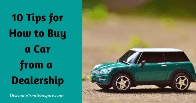 10 Tips for How to Buy a Car from a Dealership