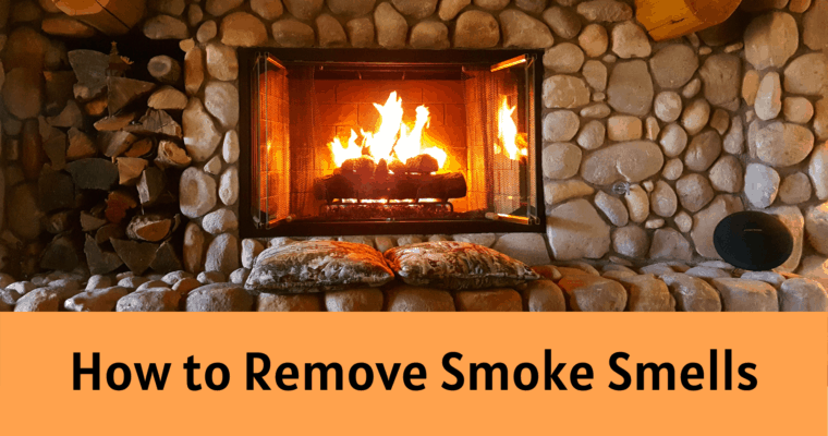How to Remove Smoke Smell Caused by Your Fireplace, Woodstove or Cigarettes