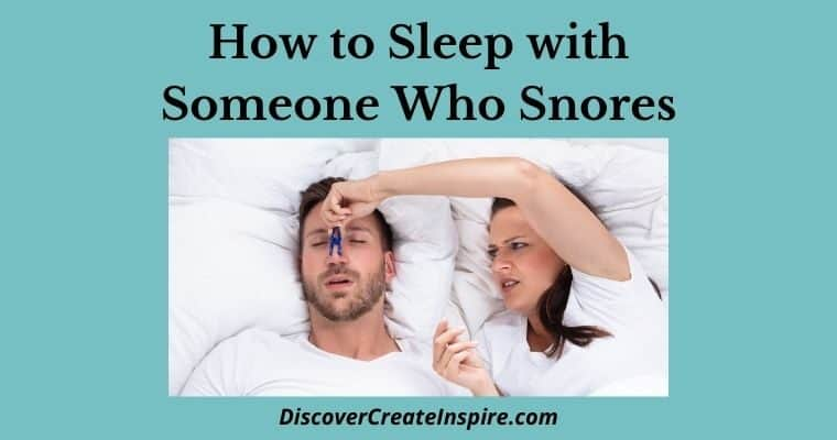 How to Sleep with Someone Who Snores
