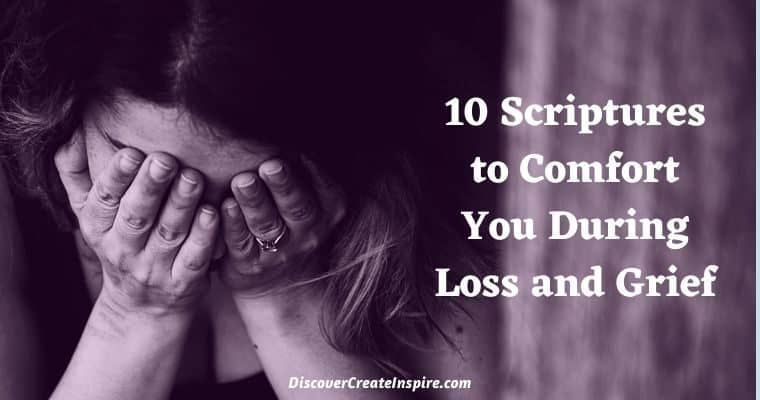 Scriptures to Comfort You During Loss and Grief