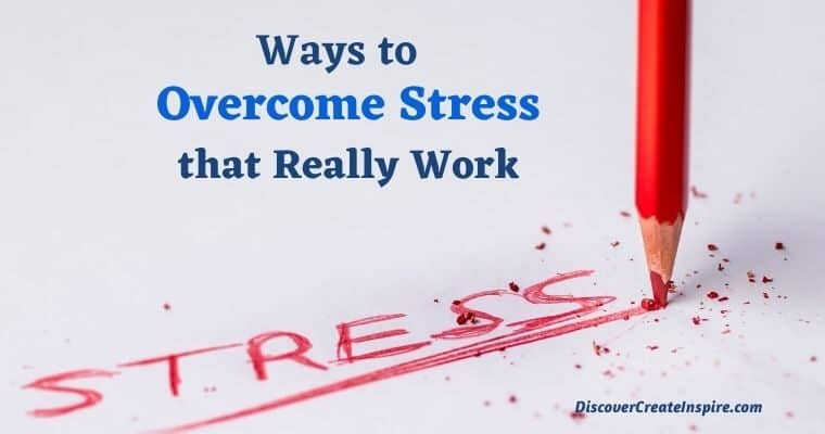 A Comprehensive List of Ways to Overcome Stress that Really Work