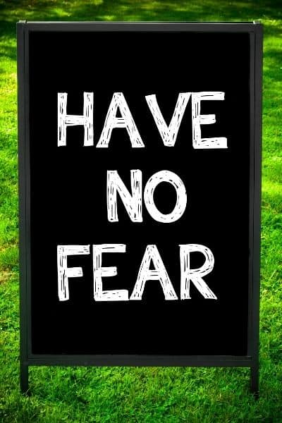 Have no fear. Bible Scriptures to help you when you are afraid. DiscoverCreateInspire.com