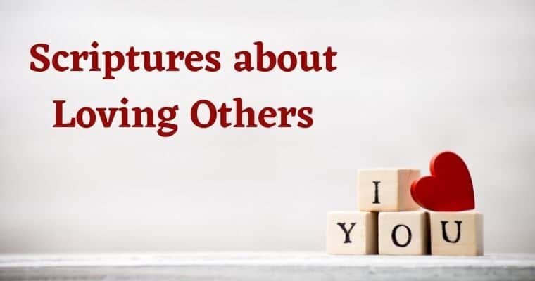 Scriptures about Loving Others