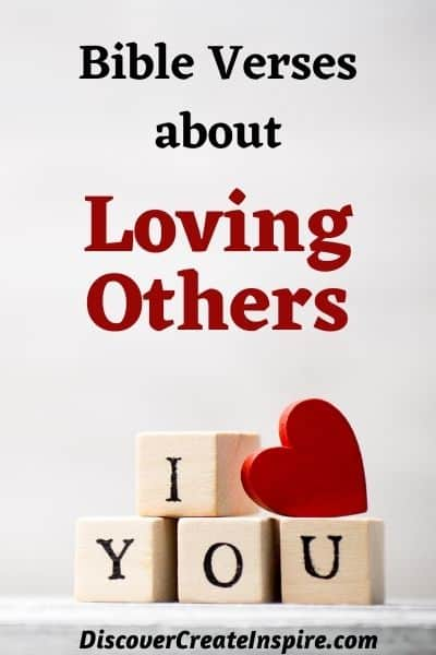 What the Bible Says about Loving others. Scriptures about Loving each other. DiscoverCreateInspire.com