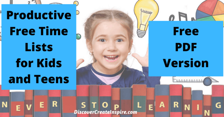 Printable Productive Free Time Ideas for Kids and Teens – (PDF) FREE